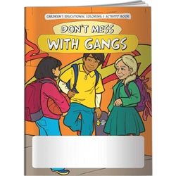 Dont Mess With Gangs Coloring Book Dont Mess With Gangs Coloring Book, BetterLifeLine, BetterLife, Education, Educational, information, Informational, Wellness, Guide, Brochure, Paper, Low-cost, Low-Price, Cheap, Instruction, Instructional, Booklet, Small, Reference, Interactive, Learn, Learning, Read, Reading, Health, Well-Being, Living, Awareness, ColoringBook, ActivityBook, Activity, Crayon, Maze, Word, Search, Scramble, Entertain, Educate, Activities, Schools, Lessons, Kid, Child, Children, Story, Storyline, Stories, Bully, Bullying, Posse, Gangs, Crew, Friends,Imprinted, Personalized, Promotional, with name on it, Giveaway,