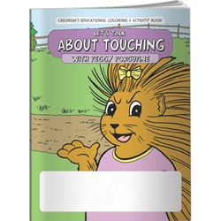 Lets Talk About Touching with Peggy Porcupine Coloring Book Lets Talk About Touching with Peggy Porcupine Coloring Book, BetterLifeLine, BetterLife, Education, Educational, information, Informational, Wellness, Guide, Brochure, Paper, Low-cost, Low-Price, Cheap, Instruction, Instructional, Booklet, Small, Reference, Interactive, Learn, Learning, Read, Reading, Health, Well-Being, Living, Awareness, ColoringBook, ActivityBook, Activity, Crayon, Maze, Word, Search, Scramble, Entertain, Educate, Activities, Schools, Lessons, Kid, Child, Children, Story, Storyline, Stories, Imprinted, Personalized, Promotional, with name on it, Giveaway,