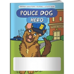 Police Dog Hero Coloring Book Police Dog Hero Coloring Book, Safety, Kids, Police, Dog,Imprinted, Personalized, Promotional, with name on it, Giveaway, Coloring Book, Activities, and, BetterLifeLine, BetterLife, Education, Educational, information, Informational, Wellness, Guide, Brochure, Paper, Low-cost, Low-Price, Cheap, Instruction, Instructional, Booklet, Small, Reference, Interactive, Learn, Learning, Read, Reading, Health, Well-Being, Living, Awareness, ColoringBook, ActivityBook, Activity, Crayon, Maze, Word, Search, Scramble, Entertain, Educate, Activities, Schools, Lessons, Kid, Child, Children, Story, Storyline, Stories, Safety, K-9, Municipal, Law