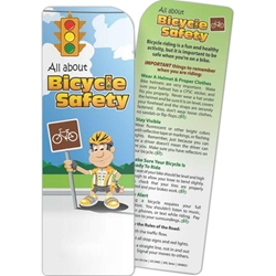 All About Bicycle Safety Bookmark All About Bicycle Safety Bookmark, BetterLifeLine, BetterLife, Education, Educational, information, Informational, Wellness, Guide, Brochure, Paper, Low-cost, Low-Price, Cheap, Instruction, Instructional, Booklet, Small, Reference, Interactive, Learn, Learning, Read, Reading, Health, Well-Being, Living, Awareness, Book, Mark, Tab, Marker, Bookmarker, Page holder, Placeholder, Place, Holder, Card, 2-side, 2-sided, Page, Safe, Safety, Protect, Protection, Hurt, Accident, Violence, Injury, Danger, Hazard, Emergency, First Aid, Imprinted, Personalized, Promotional, with name on it, Giveaway,