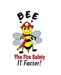 Bee The Fire Safety IT Factor! Plan IT! Check IT! Prevent IT! Escape IT!