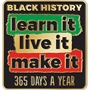 Black History: Learn It, Live it, Make it 365 Days a Year! Lapel Pin  black history month Lapel Pins, Pins, Martin Luther King Jr Pin, button, Black History Month Button, Black History Month decorations, Black History Month theme decorations, promotional items, black history month giveaways,