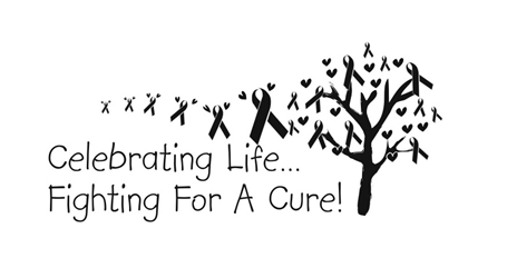 Celebrating Life...Fighting For A Cure!