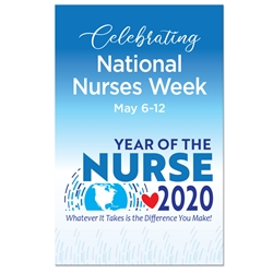 "Celebrating National Nurses Week, Year of the Nurse 2020...Whatever It Takes Is The Difference You Make! Theme 11 x 17"" Posters (Sold in Packs of 10)  Nurses, Nursing, Week, Theme, Posters, Poster, Celebration Poster, Appreciation Day, Recognition Theme Poster,"