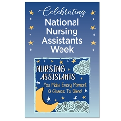 """Celebrating Nursing Assistants Week & Nursing Assistants: You Make Every Moment A Chance To Shine"" Theme 11 x 17"" Posters (Sold in Packs of 10)   Nursing Assistants Week, Theme, Posters, Poster, Celebration Poster, Appreciation Day, Recognition Theme Poster,"