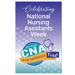 """Celebrating Nursing Assistants Week with Im a Proud CNA & My Commitment Is You!"" Theme 11 x 17"" Posters (Sold in Packs of 10)   CNA, CNA Week, CNA Poster, Nursing Assistants Week, Theme, Posters, Poster, Celebration Poster, Appreciation Day, Recognition Theme Poster,"