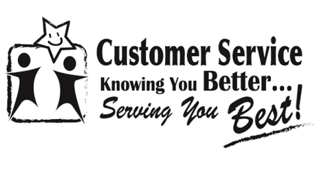 Customer Service: Knowing You Better...Serving You Best!