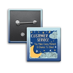 """Customer Service: You Make Every Moment A Chance To Shine"" Button (Pack of 25)  Customer Service, Week, CSRs, Theme, Button, Square Button, Campaign Button, Safety Pin Button, Full Color Button, Button"