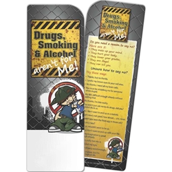 Drugs, Smoking, and Alcohol Arent for Me! Bookmark  Drugs, Smoking, and Alcohol Arent for Me! Bookmark, Personalized, imprinted,  Education, Educational, information, Informational, Wellness, Guide, Brochure, Paper, Low-cost, Low-Price, Cheap, Instruction, Instructional, Booklet, Small, Reference, Interactive, Learn, Learning, Read, Reading, Health, Well-Being, Living, Awareness, Book, Mark, Tab, Marker, Bookmarker, Page holder, Placeholder, Place, Holder, Card, 2-side, 2-sided, Page, Child, Children, Kid, Adolescent, Juvenile, Teen, Young, Youth, Baby, School, Growing, Pediatrics, Counselor, Therapist, Drugs, Alcohol, Smoke, Tobacco, Smoking, Cigarettes, Lungs, Cancer, Drinking, Drink, Booze, Liquor, Beer, Say No, DARE, SADD, MADD, Drunk, DUI, DWI, AA, Abuse, Addiction, Addict,