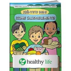 Feel Good! Eat Healthy! Coloring Book (Spanish) Feel Good! Eat Healthy! Coloring Book, in Spanish, BetterLifeLine, BetterLife, Education, Educational, information, Informational, Wellness, Guide, Brochure, Paper, Low-cost, Low-Price, Cheap, Instruction, Instructional, Booklet, Small, Reference, Interactive, Learn, Learning, Read, Reading, Health, Well-Being, Living, Awareness, ColoringBook, ActivityBook, Activity, Crayon, Maze, Word, Search, Scramble, Entertain, Educate, Activities, Schools, Lessons, Kid, Child, Children, Story, Storyline, Stories, Food, Nutrition, Diet, Eating, Body, Snack, Meal, Eat, Sugar, Fat, Calories, Carbs, Carbohydrate, Weight, Obesity, Snacks, Elementary,Imprinted, Personalized, Promotional, with name on it, Giveaway,
