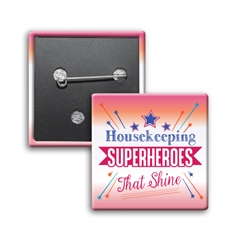 """Housekeeping: Superheroes That Shine"" Square Buttons (Sold in Packs of 25) Housekeeping Week, International, Housekeeping, Housekeepers, Week, Recognition, Appreciation, Square Button, Buttons, Campaign Button, Safety Pin Button, Full Color Button, Button"