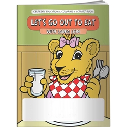 Lets Go Out to Eat with Laura Lion Coloring Book Lets Go Out to Eat with Laura Lion Coloring BookBetterLifeLine, BetterLife, Education, Educational, information, Informational, Wellness, Guide, Brochure, Paper, Low-cost, Low-Price, Cheap, Instruction, Instructional, Booklet, Small, Reference, Interactive, Learn, Learning, Read, Reading, Health, Well-Being, Living, Awareness, ColoringBook, ActivityBook, Activity, Crayon, Maze, Word, Search, Scramble, Entertain, Educate, Activities, Schools, Lessons, Kid, Child, Children, Story, Storyline, Stories, Imprinted, Personalized, Promotional, with name on it, Giveaway,