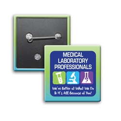 """Medical Laboratory Professionals: Were Better At What We Do & Its All Because Of You!"" Square Buttons (Sold in Packs of 25)  Medical Laboratory Week, Recognition, Lab, Rat, Appreciation, Square Button, Campaign Button, Safety Pin Button, Full Color Button, Button"