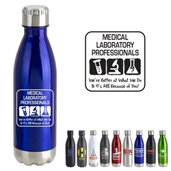 """Medical Laboratory Professionals: Were Better at What We Do & Its All Because Of You!"" 17oz. Vacuum Insulated Stainless Steel Bottle  Vacuum Sealed Bottles, Vacuum Top Bottle, Imprinted Vacuum Sealed Bottles, Stainless Steel Vacuum Sealed bottle, Care Promotions,"