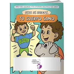 "Meet Buddy: Your Healthy Body Coloring Book (Spanish) Meet Buddy: Your Healthy Body Coloring Book, In Spanish, BetterLifeLine, BetterLife, Education, Educational, information, Informational, Wellness, Guide, Brochure, Paper, Low-cost, Low-Price, Cheap, Instruction, Instructional, Booklet, Small, Reference, Interactive, Learn, Learning, Read, Reading, Health, Well-Being, Living, Awareness, ColoringBook, ActivityBook, Activity, Crayon, Maze, Word, Search, Scramble, Entertain, Educate, Activities, Schools, Lessons, Kid, Child, Children, Story, Storyline, Stories, Exercise, Fitness, Healthy, Eating, Nutrition, Diet, Check-Up, Body, Fat, Muscles, Lean, Heart, Doctor, First Aid, Size: 8"" x 10 1/2"". Imprint Area: 5"" x 1 1/2"". Maximum: 5 line Imprint."