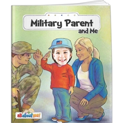 Military Parent and Me All About Me Military Parent and Me All About Me, story, children, picture, interactive, adventure, army, air force, navy seals, marine, armed forces, combat, bases, AFB, government, war, air base, Imprinted, Personalized, Promotional, with name on it, giveaway,