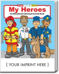 My Heroes Coloring & Activity Book promotional coloring book, public safety promotional items, 911 safety coloring book, fire prevention promotional products, visit to the fire station, fire station open house, fire prevention week, fire department giveaways, fire safety education promos