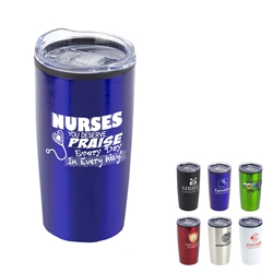 """Nurses: You Deserve Praise Every Day in Every Way!"" 20 oz. Stainless Steel & Polypropylene Tumbler Nurses theme, 20 oz tumbler, Imprinted Tumblers, Stainless Steel Tumblers, Care Promotions,"