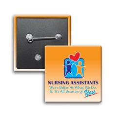"""Nursing Assistants: Were Better at What We Do & Its All Because Of You"" Square Buttons (Sold in Packs of 25)   Nursing Assistants Week Recognition, Nurses, Appreciation, Square Button, Campaign Button, Safety Pin Button, Full Color Button, Button"