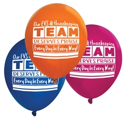 """Our EVS & Housekeeping TEAM Deserves Praise Every Day, in Every Way!"" 11 inch Fashion Latex Balloons (Pack of 60 assorted) Housekeeping, housekeepers, week, staff, Theme, Latex, balloons, party goods, decorations, celebrations, round shaped balloons, promotional balloons, custom balloons, imprinted balloons"