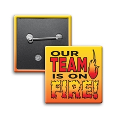 Our TEAM is on FIRE! Square Buttons (Pack of 25)   Recognition, Employee, Appreciation, Square Button, Campaign Button, Safety Pin Button, Full Color Button, Button