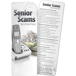 Senior Scams: Tips to Prevent Fraud Bookmark Senior Scams: Tips to Prevent Fraud Bookmark, BetterLifeLine, BetterLife, Education, Educational, information, Informational, Wellness, Guide, Brochure, Paper, Low-cost, Low-Price, Cheap, Instruction, Instructional, Booklet, Small, Reference, Interactive, Learn, Learning, Read, Reading, Health, Well-Being, Living, Awareness, Book, Mark, Tab, Marker, Bookmarker, Page holder, Placeholder, Place, Holder, Card, 2-side, 2-sided, Page, Aging, Elderly, Elder, Old, Retirement, Senior,Imprinted, Personalized, Promotional, with name on it, Giveaway,