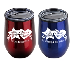 """Social Workers: Making A Difference Every Day, Every Moment"" Red and Blue Assorted 12 oz Stainless Steel/Polypropylene Wine Goblet  Social Workers theme wine goblet, Social Work Week theme wine tumbler, Imprinted Social Worker Appreciation Goblet, Tumbler"