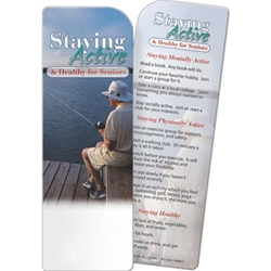 Staying Active and Healthy for Seniors Bookmark Staying Active and Healthy for Seniors Bookmark, BetterLifeLine, BetterLife, Education, Educational, information, Informational, Wellness, Guide, Brochure, Paper, Low-cost, Low-Price, Cheap, Instruction, Instructional, Booklet, Small, Reference, Interactive, Learn, Learning, Read, Reading, Health, Well-Being, Living, Awareness, Book, Mark, Tab, Marker, Bookmarker, Page holder, Placeholder, Place, Holder, Card, 2-side, 2-sided, Page, Aging, Elderly, Elder, Old, Retirement, Senior, Mental, Mind, Instability, Stability, Depression, Memory, Therapy, Therapist, Psychology, Psych, Psychiatrist, Psychologist, Stress, Brain,Imprinted, Personalized, Promotional, with name on it, Giveaway,
