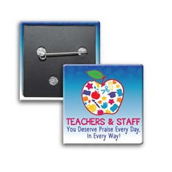 """Teachers & Staff: You Deserve Praise Every Day In Every Way!"" Square Buttons (Sold in Packs of 25)  Teachers & Staff Recognition, Teacher, Appreciation, Square Button, Campaign Button, Safety Pin Button, Full Color Button, Button"