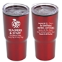 """Teachers & Staff: You Deserve Praise Every Day in Every Way"" 20 oz Stainless Steel & Polypropylene Tumbler  Teachers & Staff Theme Tumbler, Teacher Appreciation Tumbler, Teachers Travel Tumbler, Appreciation, recognition Gifts, 20 oz tumbler, Imprinted Tumblers, Stainless Steel Tumblers, Care Promotions,"
