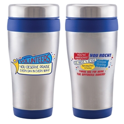 """Volunteers: You Deserve Praise Every Day in Every Way!"" Legend 16 oz. Stainless Steel Tumbler  Volunteer, appreciation, tumbler, travel, 16 oz, Tumbler, Stainless Steal, Tumbler, 4 Color Process, Imprinted, Personalized, Promotional, with name on it"