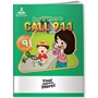 When to Call 9-1-1 Activity Book with Fun Stickers 9-1-1, safety promotional items, kids safety, emergency, child safety, public safety, community affairs, community outreach