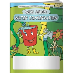 Wise About Water Conservation Coloring Book Wise About Water Conservation Coloring Book, BetterLifeLine, BetterLife, Education, Educational, information, Informational, Wellness, Guide, Brochure, Paper, Low-cost, Low-Price, Cheap, Instruction, Instructional, Booklet, Small, Reference, Interactive, Learn, Learning, Read, Reading, Health, Well-Being, Living, Awareness, ColoringBook, ActivityBook, Activity, Crayon, Maze, Word, Search, Scramble, Entertain, Educate, Activities, Schools, Lessons, Kid, Child, Children, Story, Storyline, Stories, Water, Conserve, Saving, Green, Energy, Eco, Imprinted, Personalized, Promotional, with name on it, Giveaway,