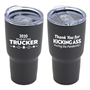 """Year of the Trucker 2020...Thank You for Kicking Ass During the Pandemic!"" 20 oz Stainless Steel & Polypropylene Tumbler  Truckers, Appreciation, Truck Driver, Truckers, Recognition, Theme, Tumbler, Travel Tumbler, Appreciation, recognition Gifts, 20 oz tumbler, Imprinted Tumblers, Stainless Steel Tumblers, Care Promotions,"