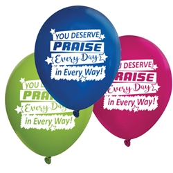 """You Deserve Praise Every Day In Every Way"" Standard Latex Balloons (Pack of 60 assorted)  Latex balloons, party goods, decorations, celebrations, round shaped balloons, promotional balloons, custom balloons, imprinted balloons"