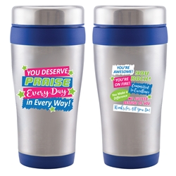 """You Deserve Praise Every Day in Every Way"" Legend 16 oz. Stainless Steel Tumbler  16 oz, Tumbler, Stainless Steal, Tumbler, 4 Color Process, Imprinted, Personalized, Promotional, with name on it"