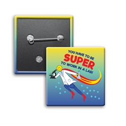 """You Have To Be SUPER to Work in a LAB!"" Square Buttons (Sold in Packs of 25) Volunteer Recognition, Volunteer, Appreciation, Square Button, Campaign Button, Safety Pin Button, Full Color Button, Button"