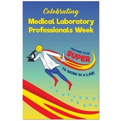 """You Have To Be SUPER to Work in a LAB!"" Theme 11 x 17"" Posters (Sold in Packs of 10)   Poster, Celebration Poster, Medical Laboratory Professionals Week, Recognition Theme Poster,"