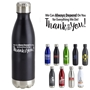 """We Can Always Depend on You For Everything We Do...Thank You"" 17oz. Vacuum Insulated Stainless Steel Bottle  Vacuum Sealed Bottles, Vacuum Top Bottle, Imprinted Vacuum Sealed Bottles, Stainless Steel Vacuum Sealed bottle, Care Promotions,"